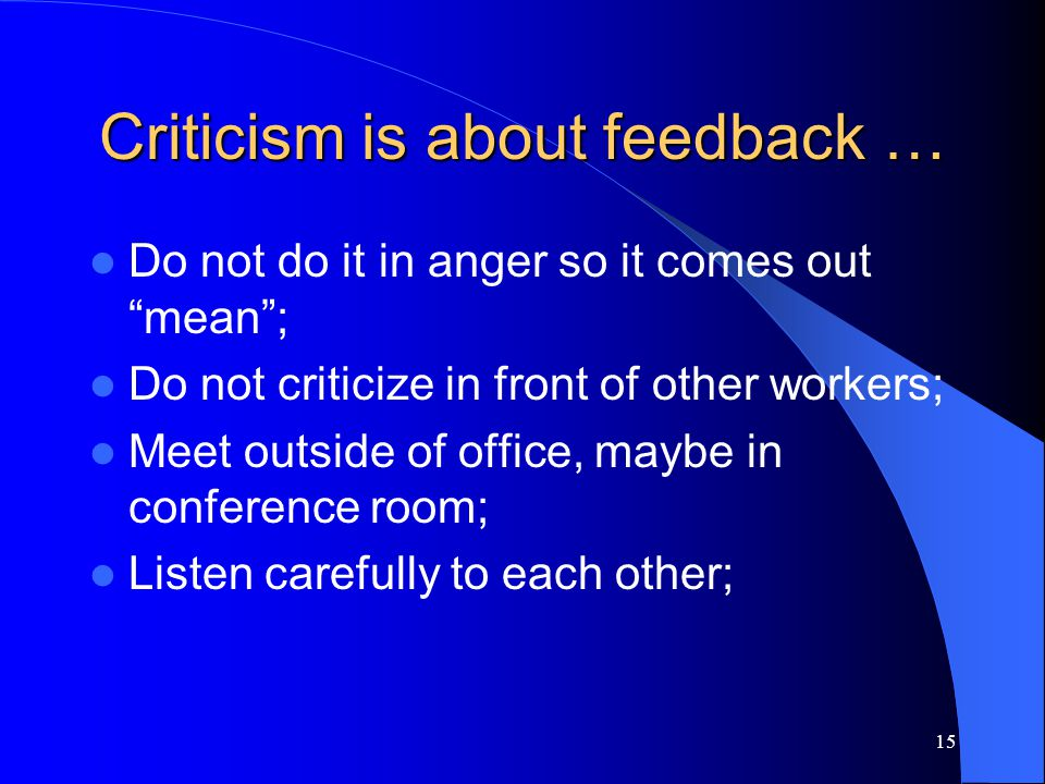 Criticism is about feedback …