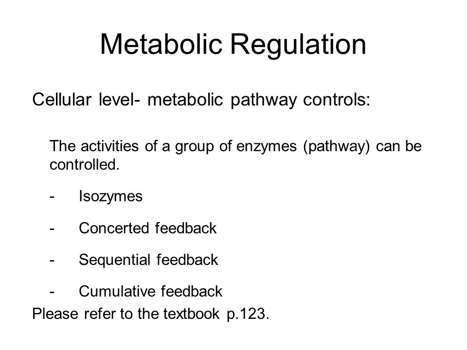 Metabolic Regulation Cellular level- metabolic pathway controls: