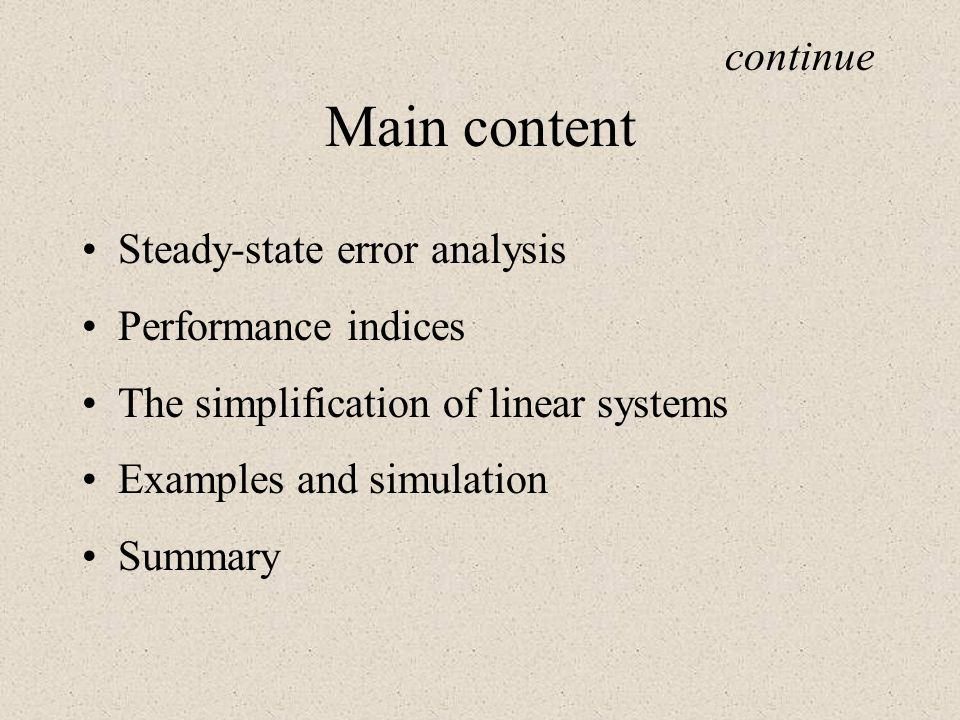 Main content continue Steady-state error analysis Performance indices