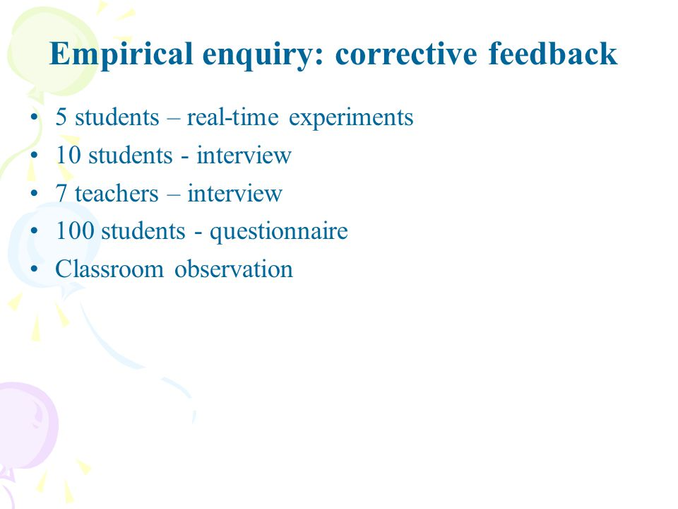 Empirical enquiry: corrective feedback