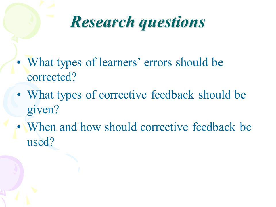 Research questions What types of learners' errors should be corrected