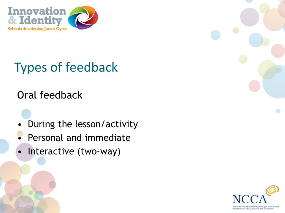 Types of feedback Oral feedback During the lesson/activity