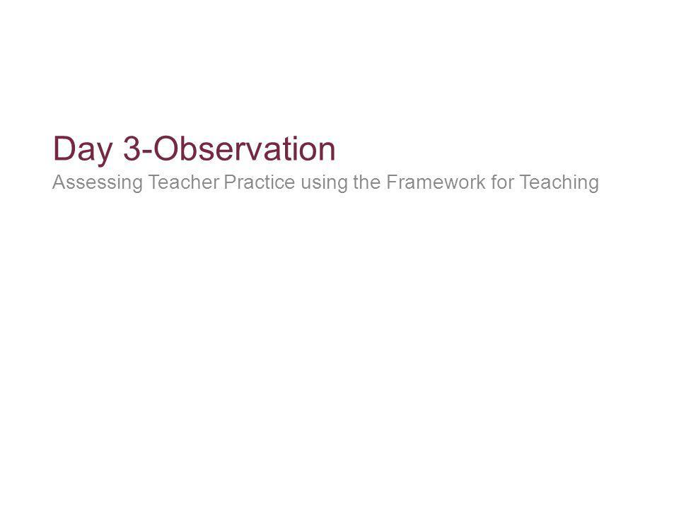 Assessing Teacher Practice using the Framework for Teaching