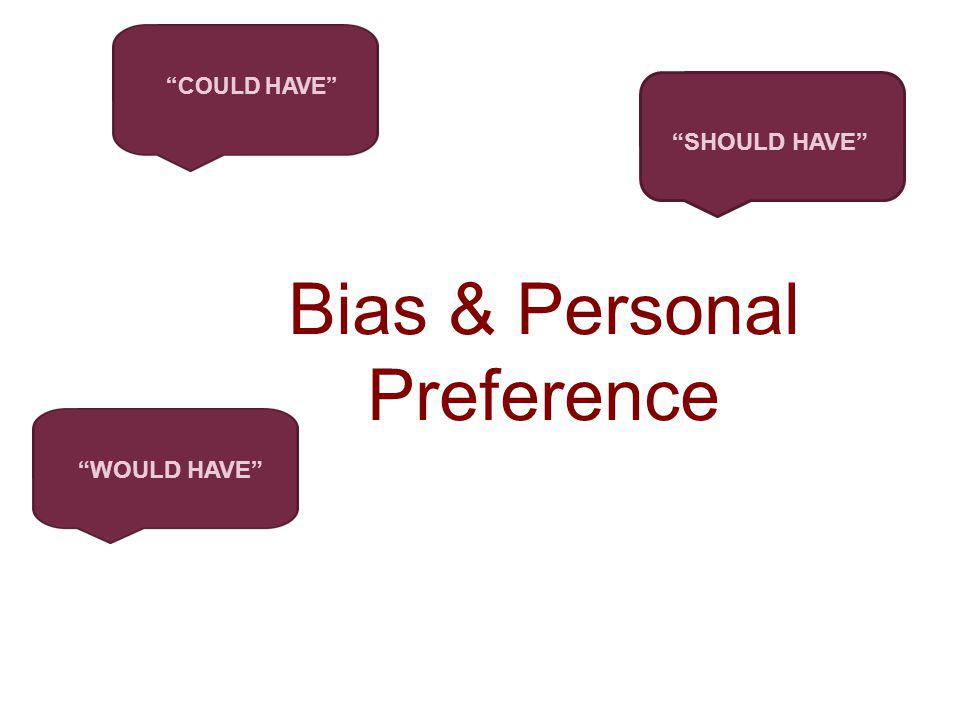 Bias & Personal Preference