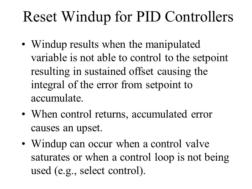 Reset Windup for PID Controllers