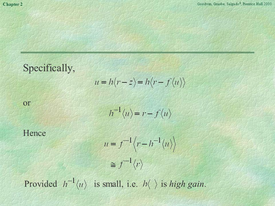 Specifically, or Hence Provided is small, i.e. is high gain.