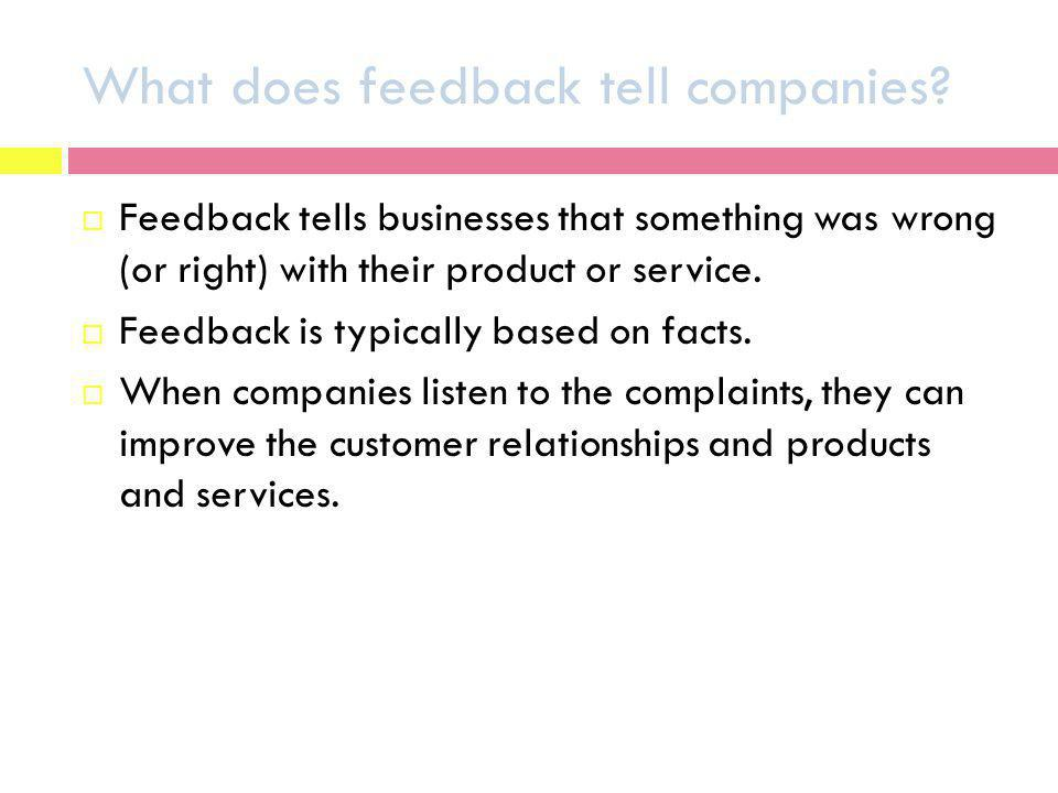 What does feedback tell companies