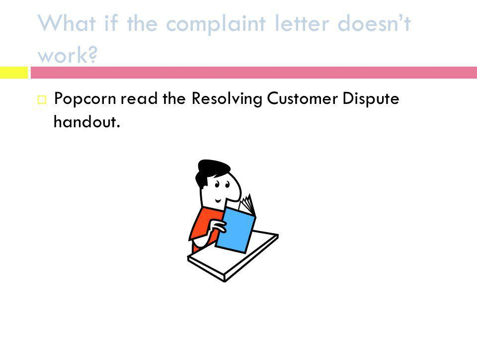 What if the complaint letter doesn't work
