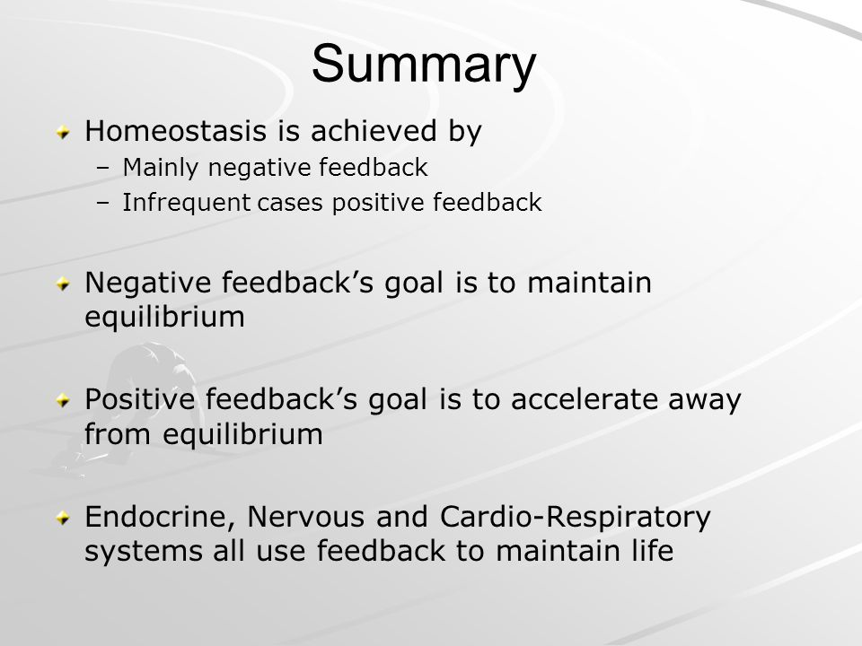 Summary Homeostasis is achieved by
