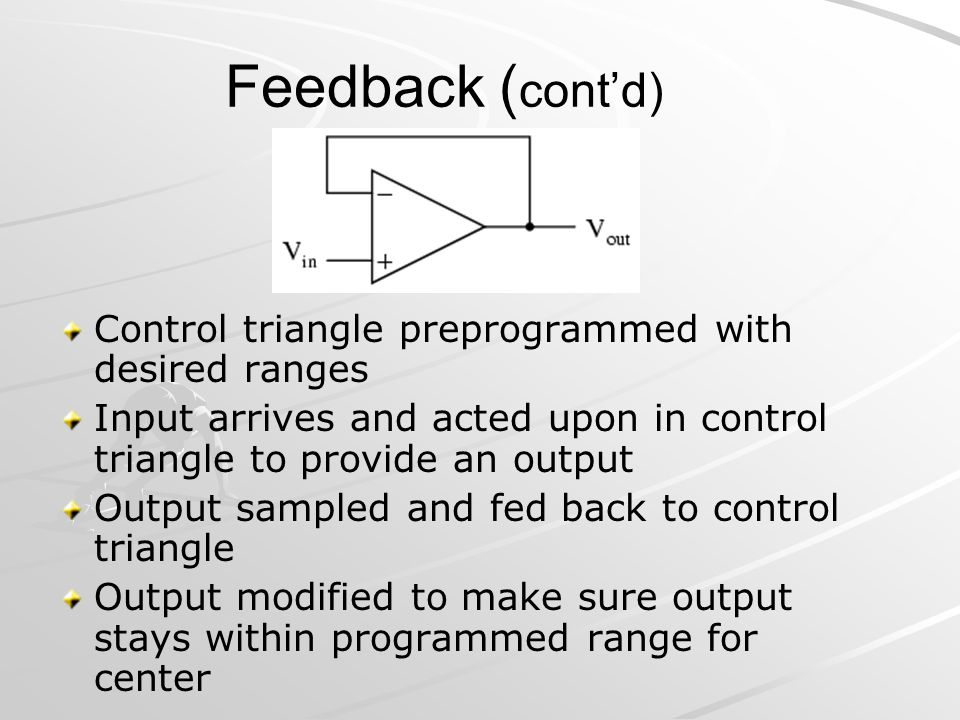 Feedback (cont'd) Control triangle preprogrammed with desired ranges