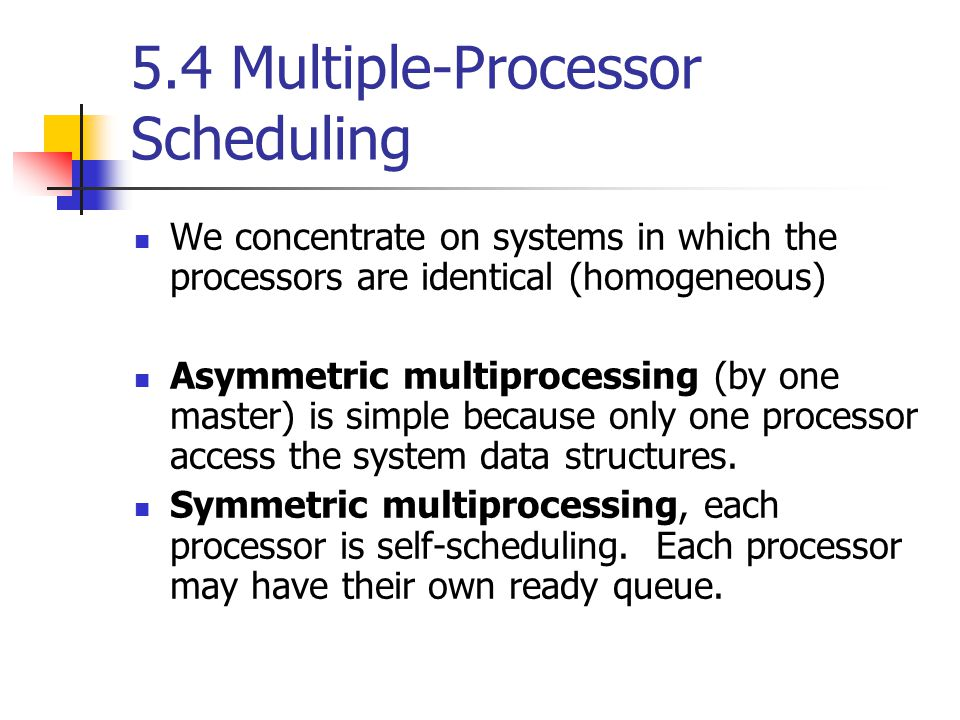 5.4 Multiple-Processor Scheduling
