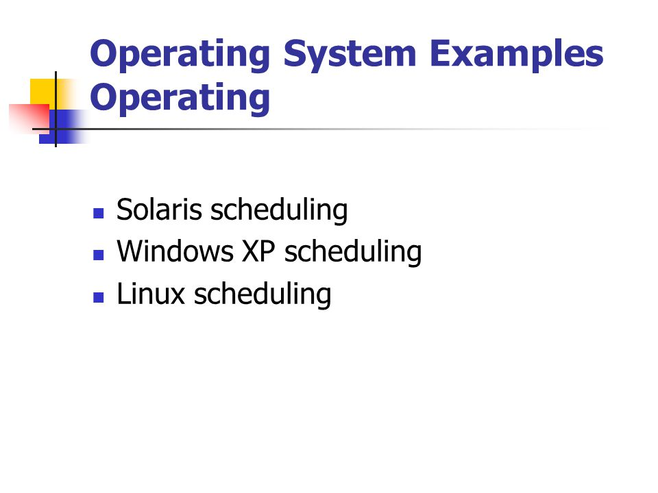 Operating System Examples Operating