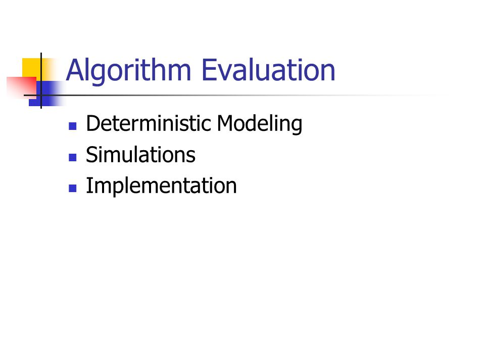 Algorithm Evaluation Deterministic Modeling Simulations Implementation