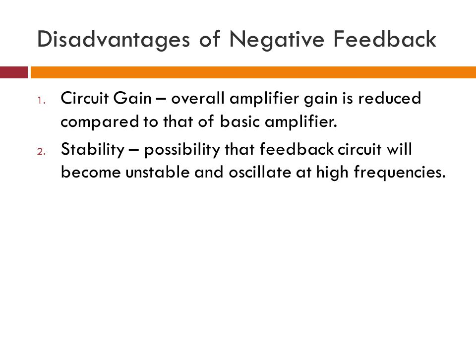 Disadvantages of Negative Feedback