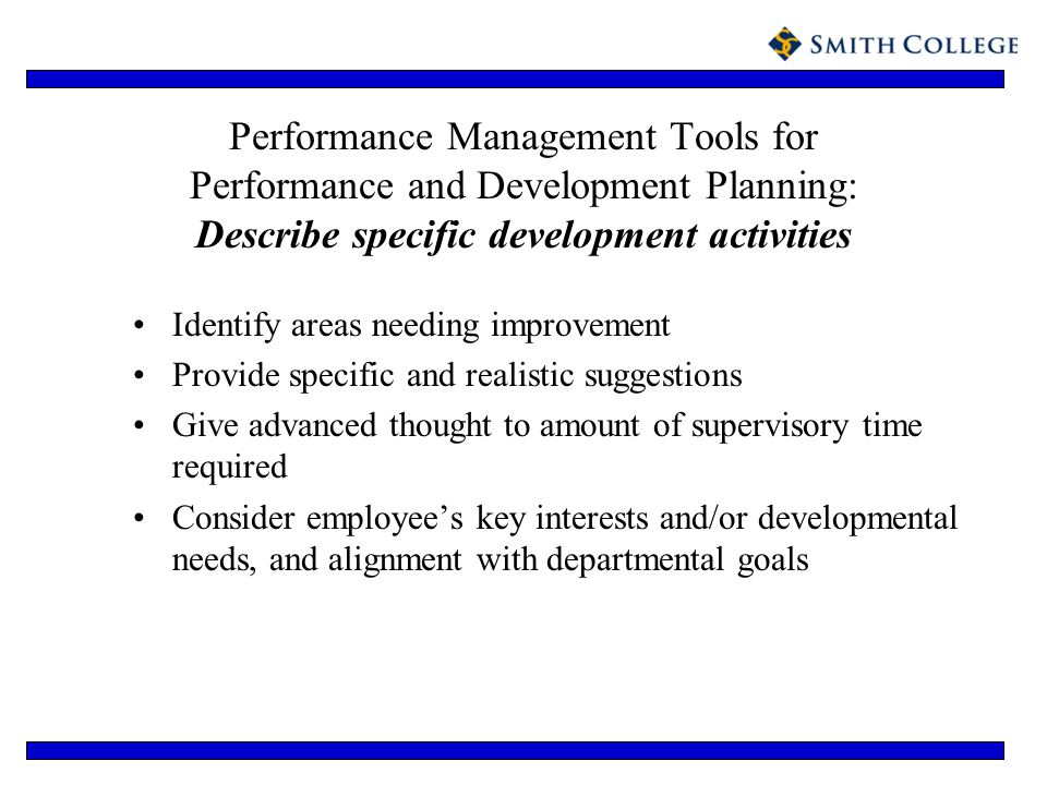 Performance Management Tools for Performance and Development Planning: Describe specific development activities