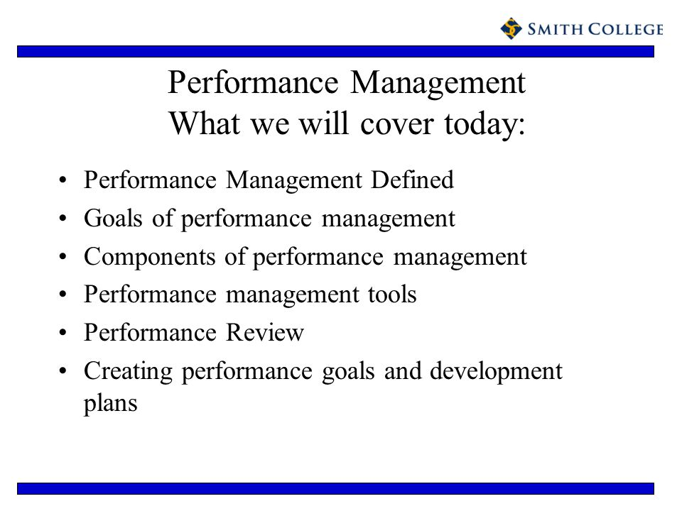 Performance Management What we will cover today: