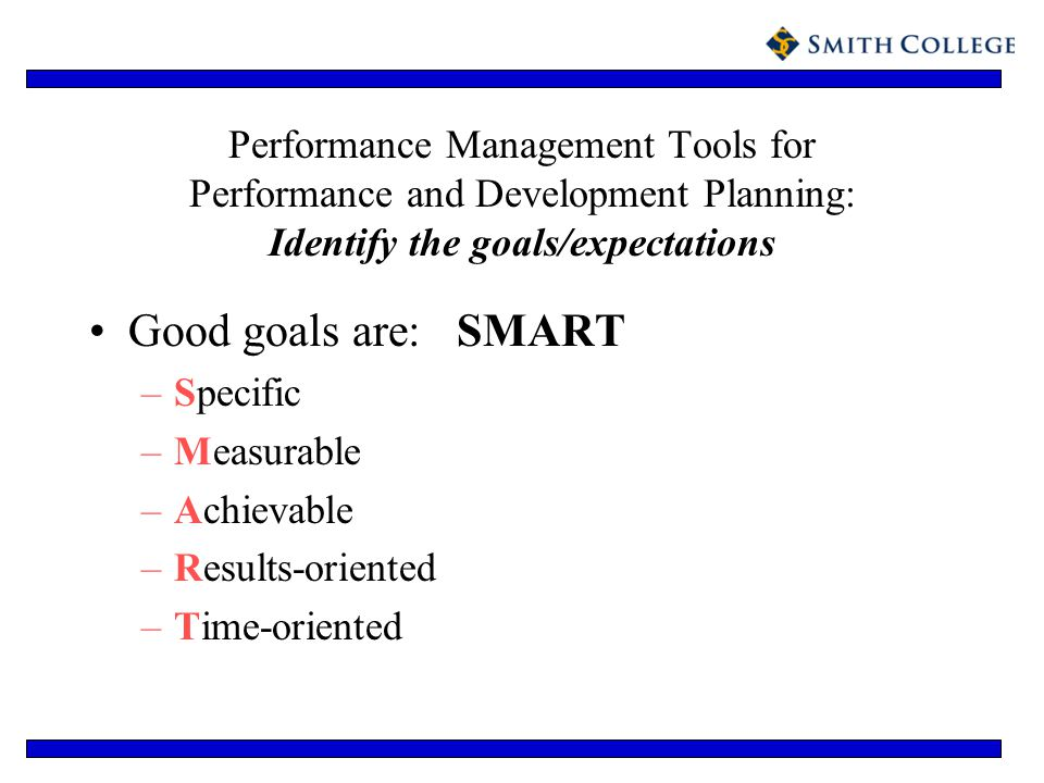 Performance Management Tools for Performance and Development Planning: Identify the goals/expectations