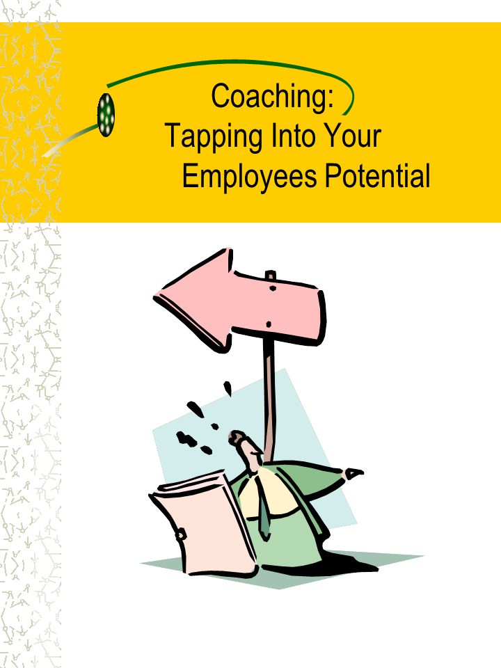 Coaching: Tapping Into Your Employees Potential