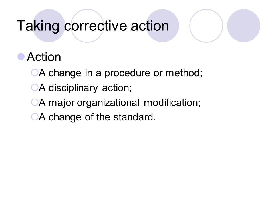 Taking corrective action