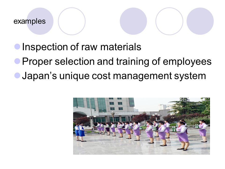 Inspection of raw materials Proper selection and training of employees