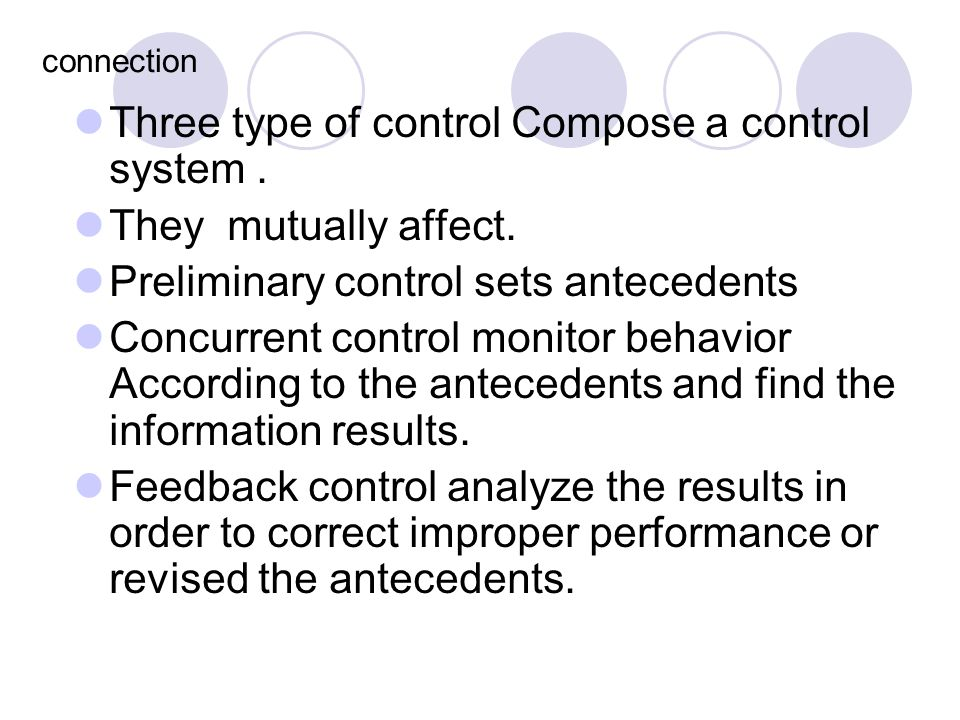 Three type of control Compose a control system . They mutually affect.