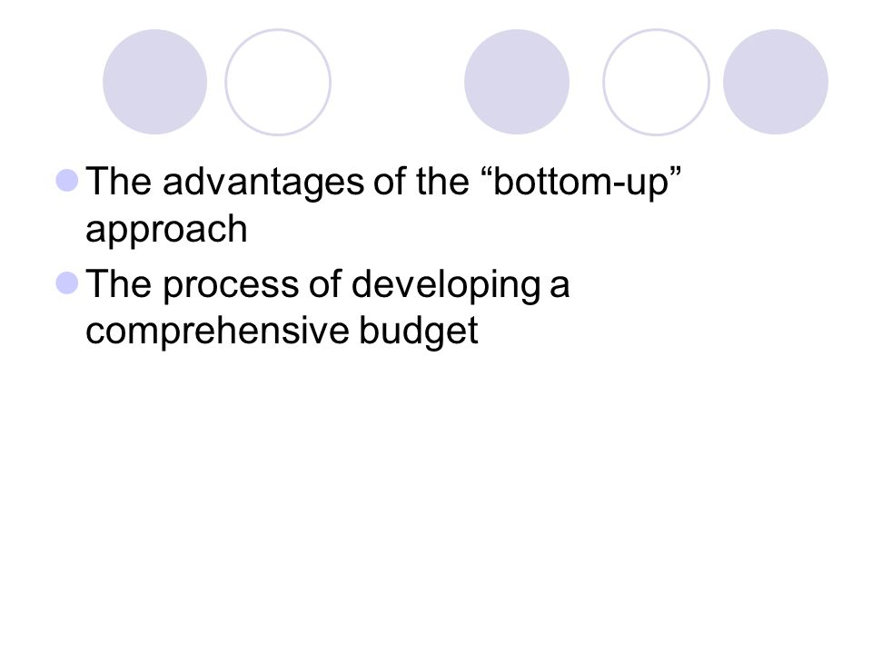 The advantages of the bottom-up approach