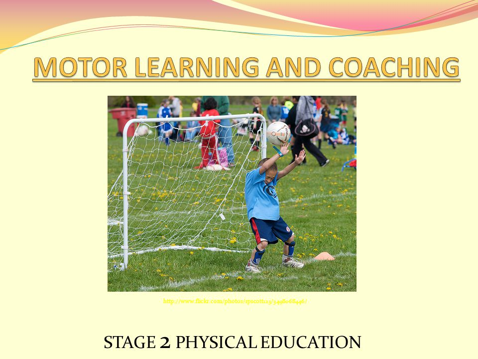 MOTOR LEARNING AND COACHING