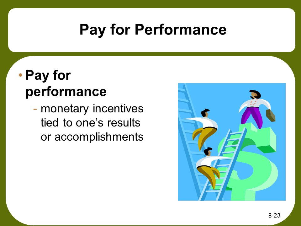 Pay for Performance Pay for performance