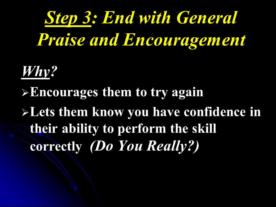 Step 3: End with General Praise and Encouragement