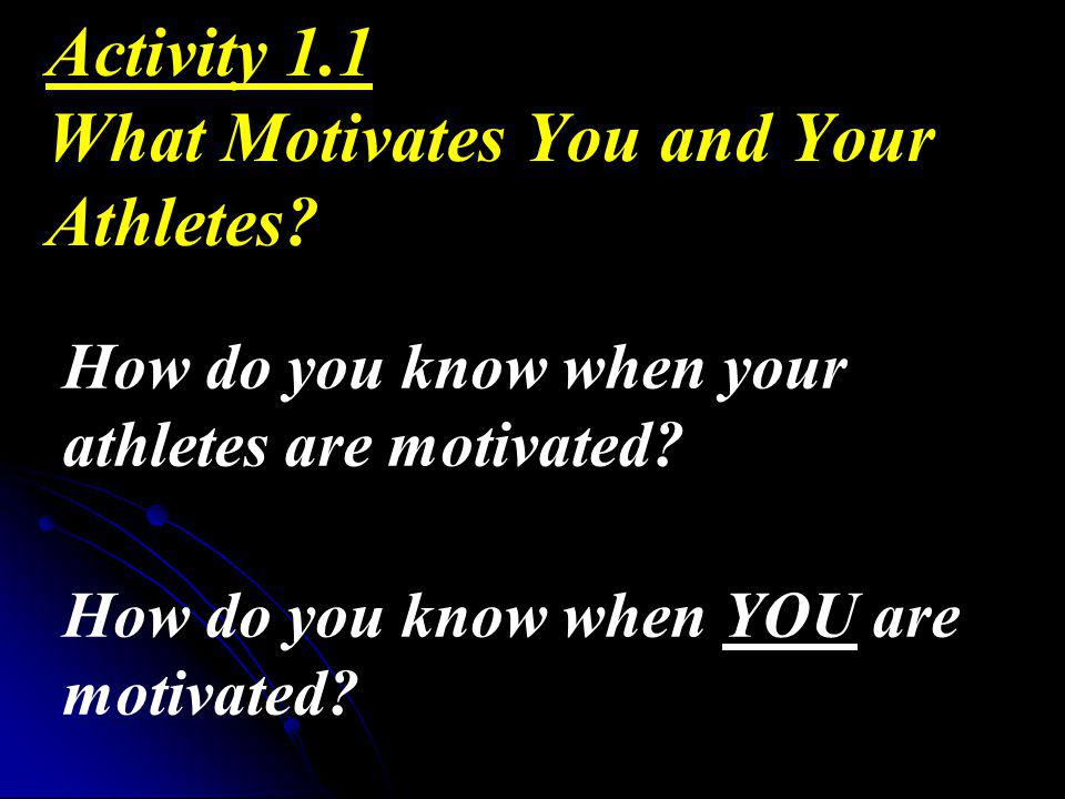 Activity 1.1 What Motivates You and Your Athletes