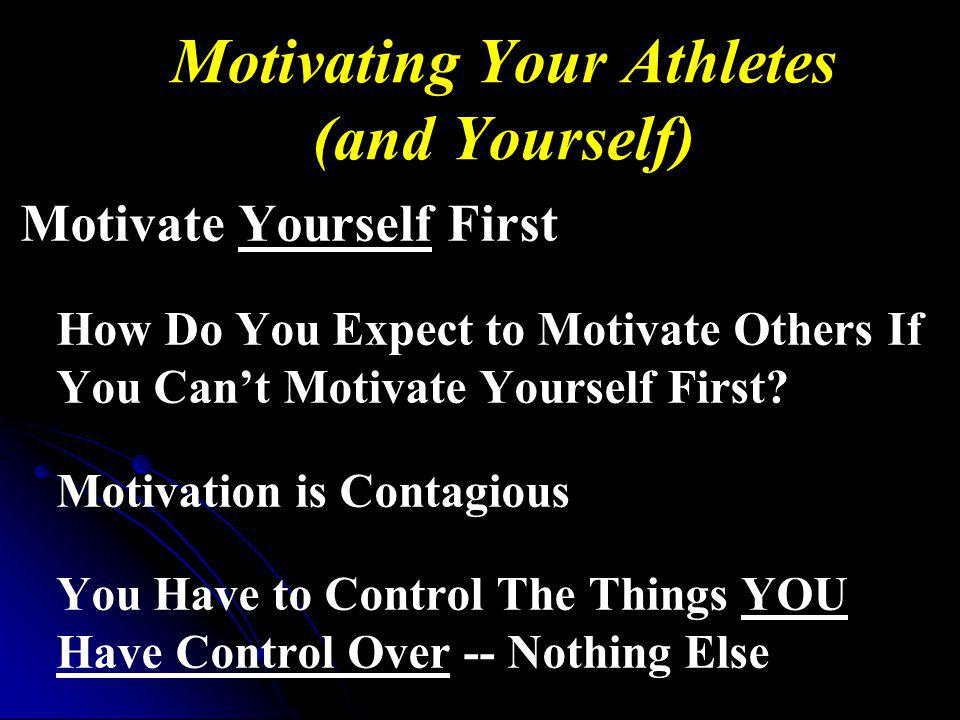 Motivating Your Athletes (and Yourself)