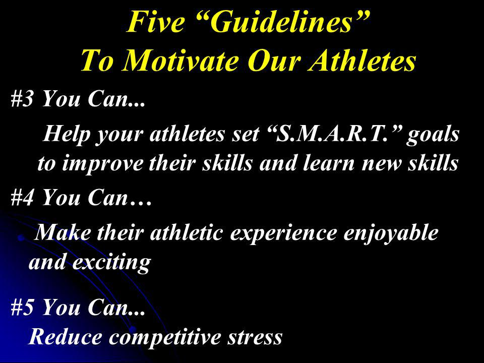 Five Guidelines To Motivate Our Athletes