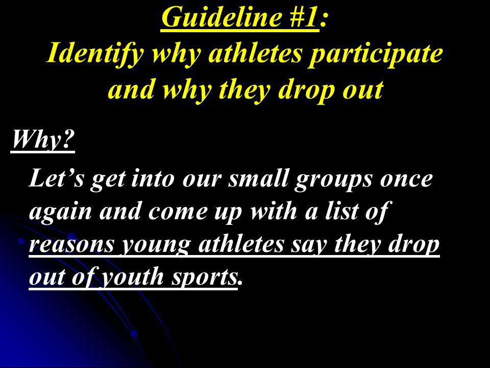 Guideline #1: Identify why athletes participate and why they drop out