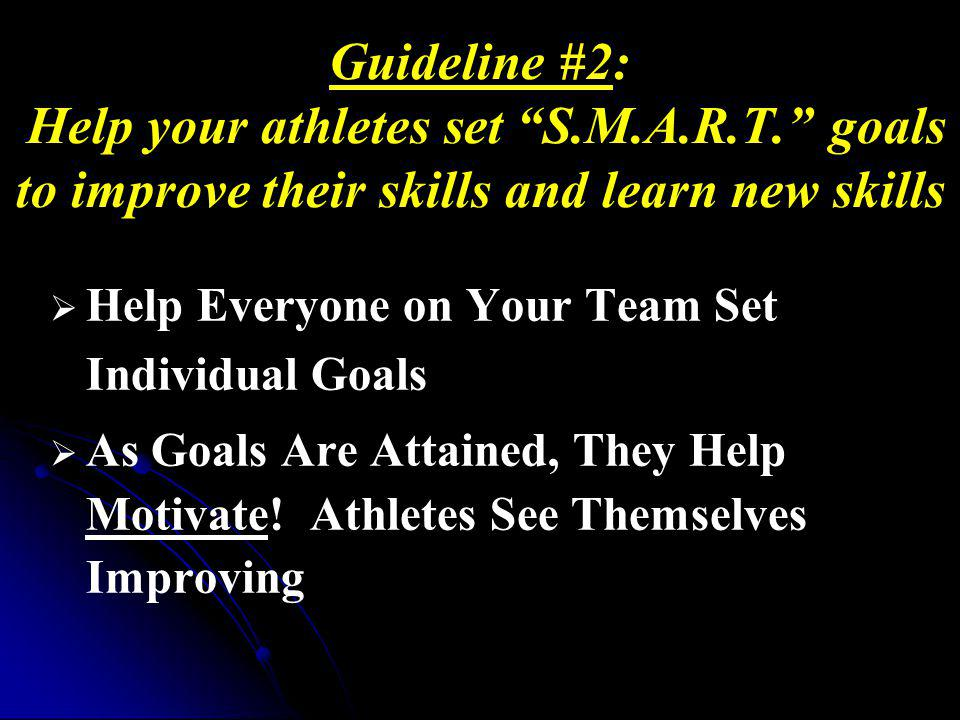 Guideline #2: Help your athletes set S. M. A. R. T