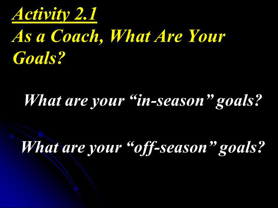 Activity 2.1 As a Coach, What Are Your Goals
