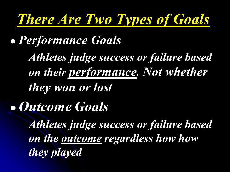 There Are Two Types of Goals