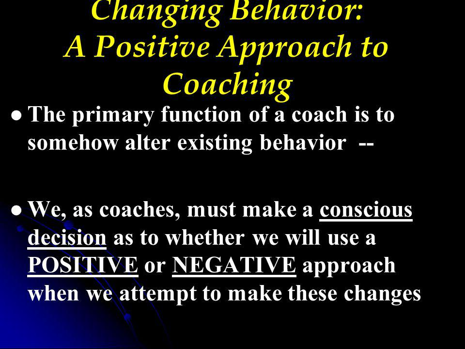Changing Behavior: A Positive Approach to Coaching