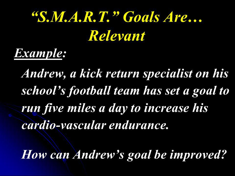 S.M.A.R.T. Goals Are… Relevant