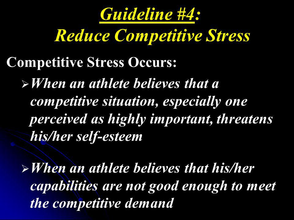 Guideline #4: Reduce Competitive Stress