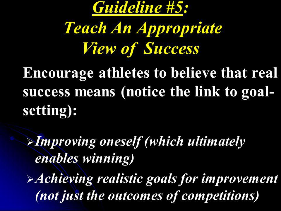 Guideline #5: Teach An Appropriate View of Success
