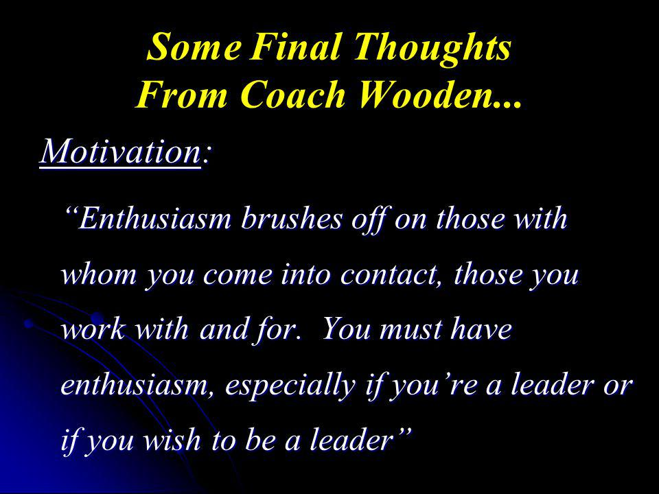 Some Final Thoughts From Coach Wooden...