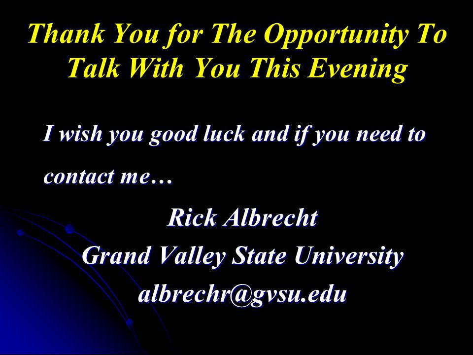 Thank You for The Opportunity To Talk With You This Evening