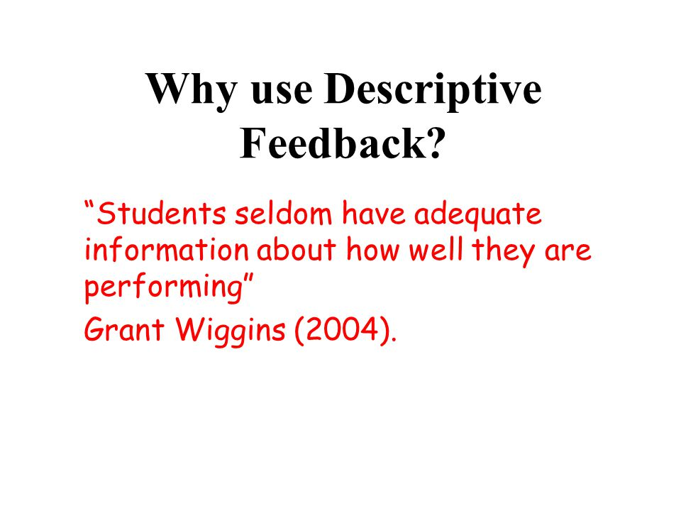 Why use Descriptive Feedback