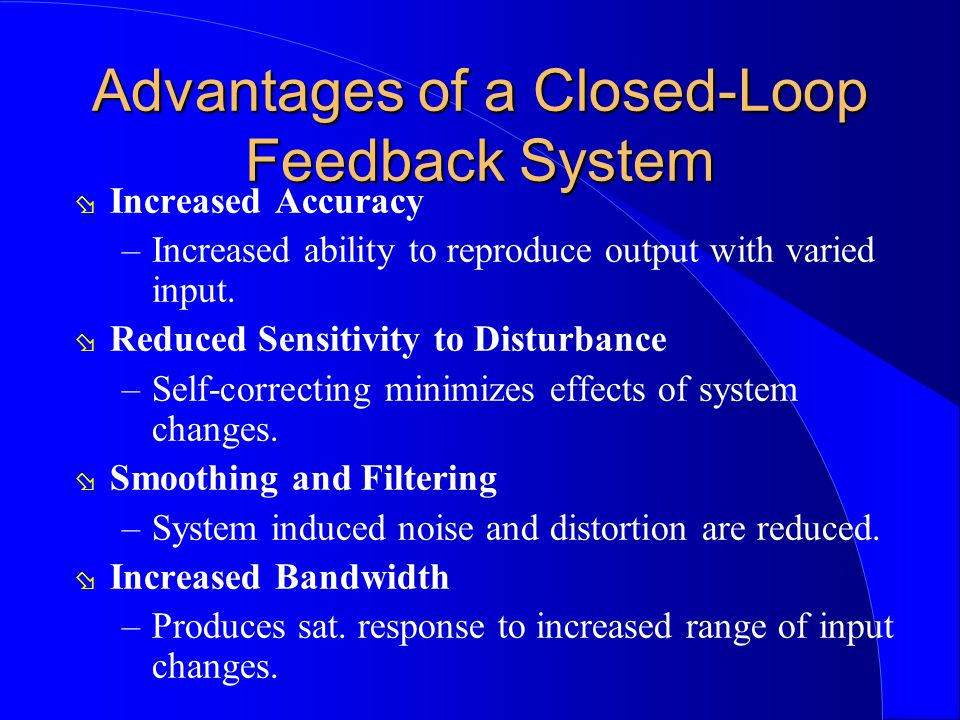 Advantages of a Closed-Loop Feedback System