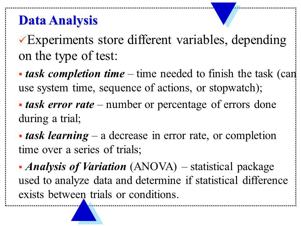 Experiments store different variables, depending on the type of test: