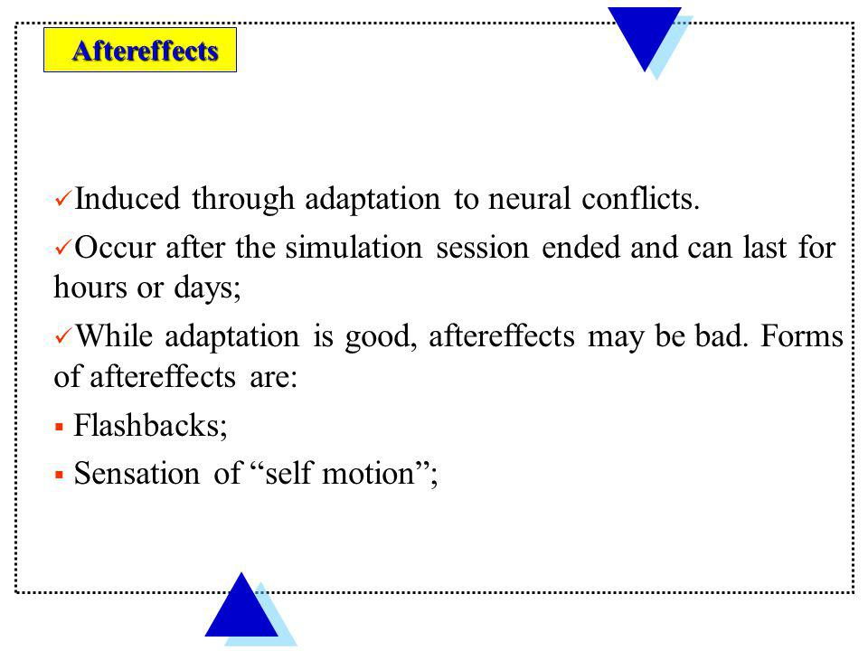 Induced through adaptation to neural conflicts.