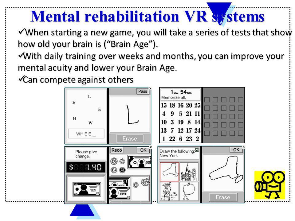 Mental rehabilitation VR systems