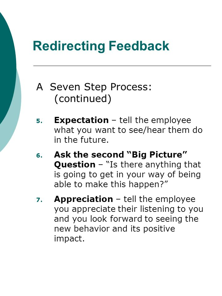 Redirecting Feedback A Seven Step Process: (continued)