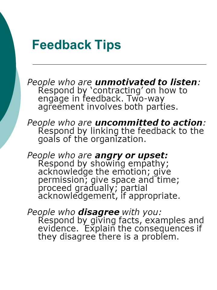 Feedback Tips People who are unmotivated to listen: