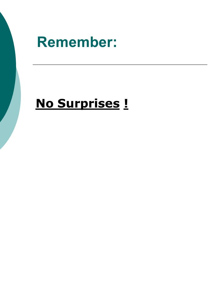 Remember: No Surprises !